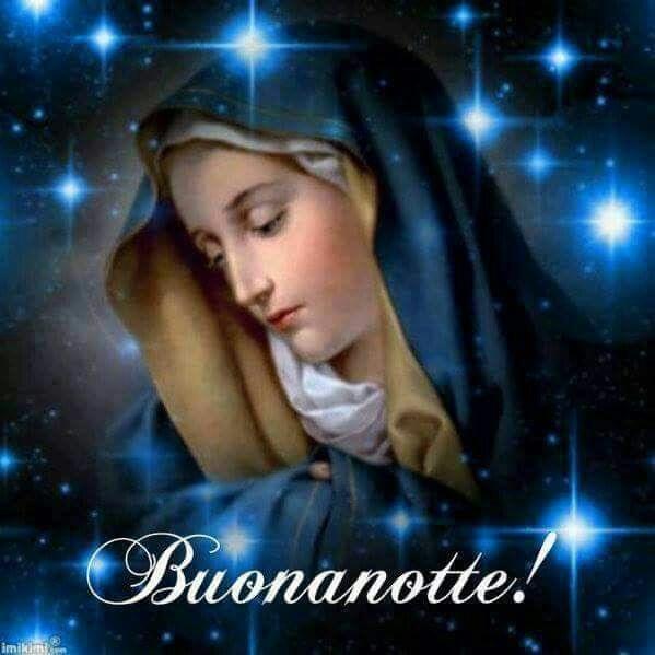 buona notte con maria santissima a benedirci lia in